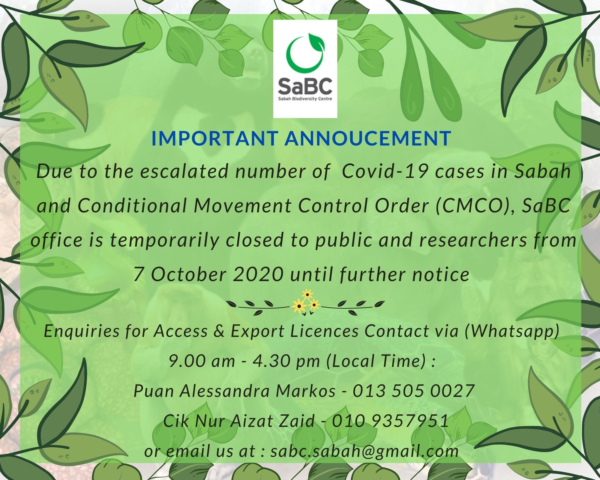 Hello ! Due to the escalated number of  Covid-19 cases in Sabah and Conditional Movement Control Order (CMCO), SaBC office is temporarily closed to public and researchers from 7 October 2020 till further notice. We sinceraly apologize for any inconvenience that cause. Any inquiries for Access & Export Licences details down below. Stay safe ! #kitajagakita #staysafe #stayathome